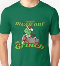 Your A Mean One Unisex T-Shirt