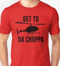 Get To Da Choppa T-Shirt