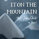 Go Tell It On The Mountain by Laura Aufiero {Herrington}