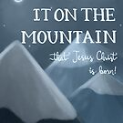 Go Tell It On The Mountain by Laura Aufiero