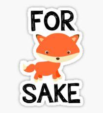 For FOX Sake! Sticker