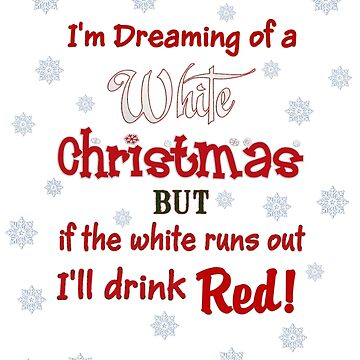 I'm Dreaming Of A White Christmas T-Shirt by Lallinda