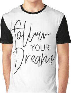 MINI MOTIVATOR COLLECTION - FOLLOW YOUR DREAMS Graphic T-Shirt