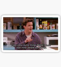 Chandler Bing quote Friends Sticker