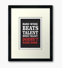 Hard work beats talent Inspirational Quotes Framed Print