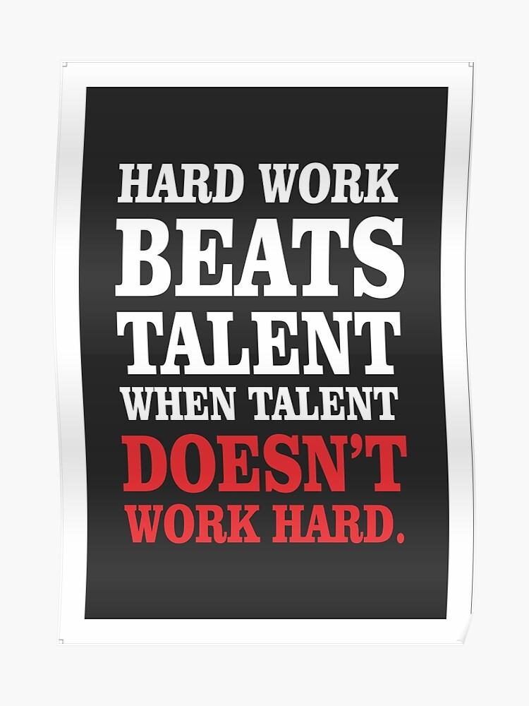 Hard work beats talent Inspirational Quotes | Poster