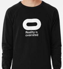 Oculus - Reality is Overrated Lightweight Sweatshirt