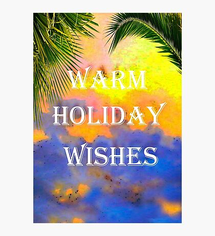 WARM HOLIDAY WISHES CHRISTMAS CARD Photographic Print