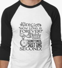 """How long is forever?"" Alice in Wonderland quote Men's Baseball ¾ T-Shirt"