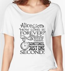 """""""How long is forever?"""" Alice in Wonderland quote Women's Relaxed Fit T-Shirt"""