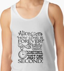 """How long is forever?"" Alice in Wonderland quote Tank Top"