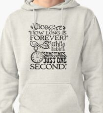 """How long is forever?"" Alice in Wonderland quote Pullover Hoodie"