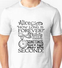 """""""How long is forever?"""" Alice in Wonderland quote Unisex T-Shirt"""
