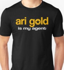 Ari Gold Is My Agent  Unisex T-Shirt