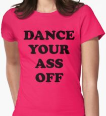 Footloose - Dance Your Ass Off Womens Fitted T-Shirt