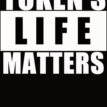Token's Life Matters by gunslinger87