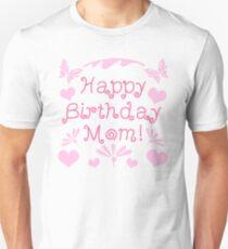 Happy Birthday Mom Unisex T Shirt