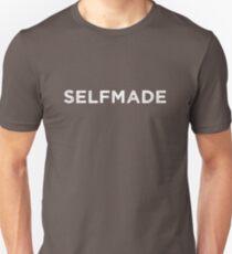 Selfmade #redbubble #lifestyle Unisex T-Shirt