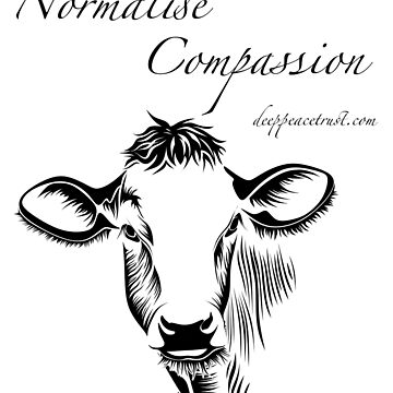 Normalise Compassion  by Deeppeacetrust