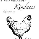 Normalise Kindness  by Deep Peace Trust