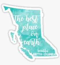 British Columbia - The Best Place on Earth Sticker