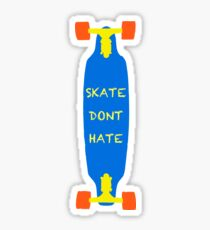 Skateboard Skate Dont Hate  Sticker