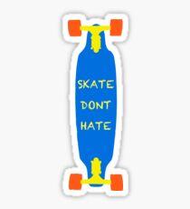 Skateboard Skate Dont Hate  Sticker