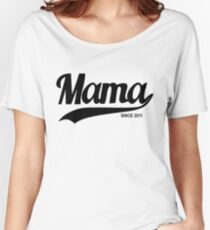 Mama 2011 Women's Relaxed Fit T-Shirt