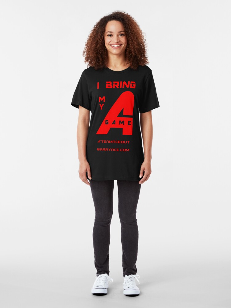 """Alternate view of Barry Ace - """"I Bring My A-Game"""" Slim Fit T-Shirt"""