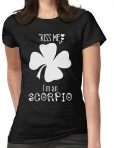 Kiss me I'm a Scorpio - Four-leaf clover Womens Fitted T-Shirt