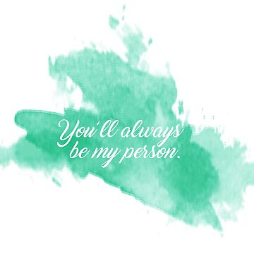 YOU'LL ALWAYS BE MY PERSON by Kamya