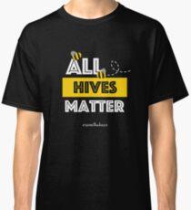 All Hives Matter  Classic T-Shirt
