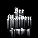 Ice Maiden ...Sometimes by Rasendyll
