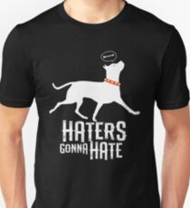 Haters Gonna Hate Pitbull Amstaff T-shirt T-Shirt