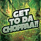 Get to da Chopppaaaa by 8bithustler