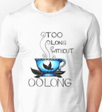 Too Long Without Oolong Unisex T-Shirt