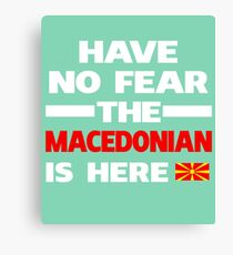 Macedonian Is Here Macedonia Pride Canvas Print