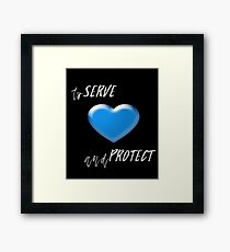 To serve and Protect - Love the Blue Framed Print