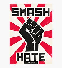 Smash Hate Photographic Print