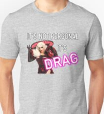 It's Not Personal It's Drag - Alyssa Edwards Unisex T-Shirt