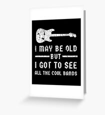 I May Be Old Cool Bands Guitar Funny Design Greeting Card