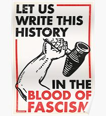 Let Us Write This History In The Blood of Fascism Poster