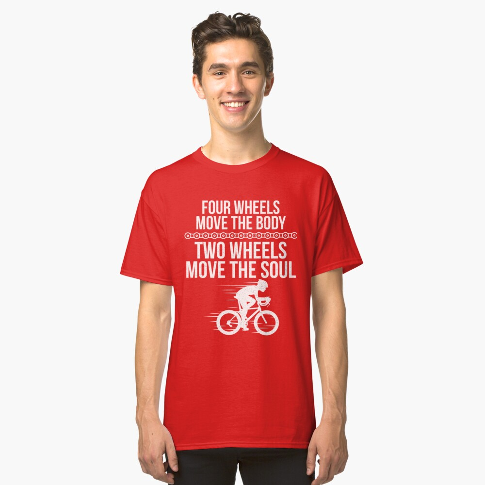 Two Wheels Move The Soul Cycling T Shirt Classic T-Shirt Front
