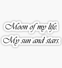 Moon of my life Sticker
