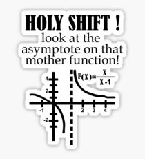 Holy Shift Look Asymptote That Mother Function black Sticker