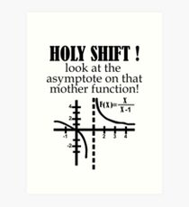 Holy Shift Look Asymptote That Mother Function black Art Print
