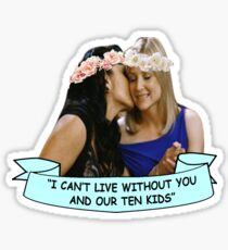 """I can't live without you and our ten kids."" Sticker"
