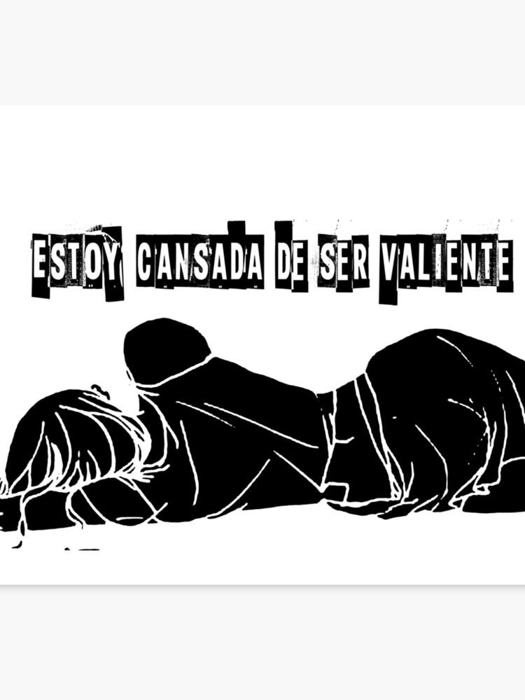 Estoy Cansada De Ser Valiente Ii Leinwanddruck Von Jaspgalanier