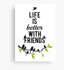 Life is better with friends, birds on tree branch Canvas Print