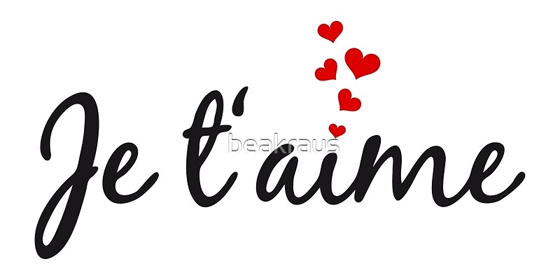 """I Adore You In French """"Je t'aime, I lov..."""